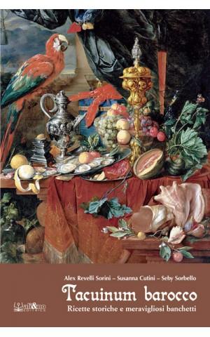 Tacuinum barocco - Ricette storiche e meravigliosi banchetti