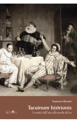 Tacuinum histrionis - I comici dell'arte alla tavola del re