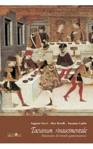 Tacuinum rinascimentale - Itinerario di trionfi gastronomici